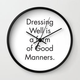 Wall Prints Quotes, Dressing Well is a form of Good Manners, Scandinavian Print, Farmhouse Bathroom Wall Clock