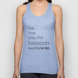 Live, love, play the bassoon Unisex Tank Top