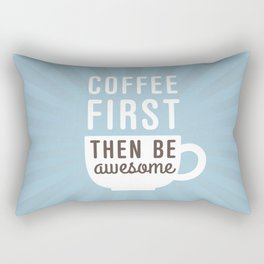 Coffee First Then Be Awesome Rectangular Pillow