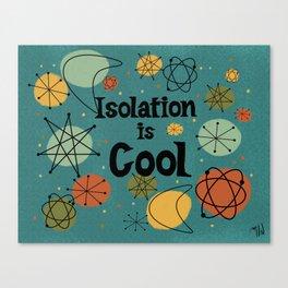 Isolation is Cool Mid-century Modern, Blue Cosmic Design Canvas Print