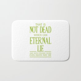 WITH STRANGE AEONS EVEN DEATH MAY DIE Bath Mat