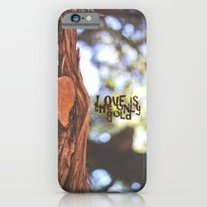 Love is the only gold iPhone 6s Slim Case