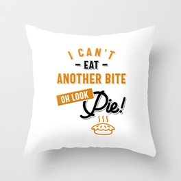 Can't Eat Another Bite Oh Look Pie Funny Thanksgiving Throw Pillow