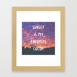 Sunset is My Favorite Color Framed Art Print