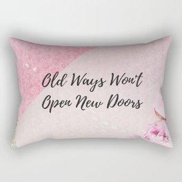 Old ways wont open new doors Rectangular Pillow