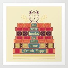 So many books - Frank Zappa Art Print