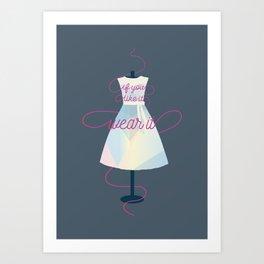 If You Like It: Wear It Art Print