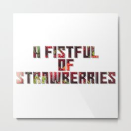 a fistful of strawberries Metal Print