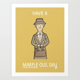 Have a Marple-ous Day Art Print