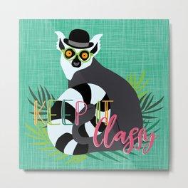 Lemur Keep it Classy Metal Print