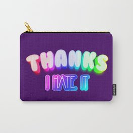 Thanks I hate it Carry-All Pouch