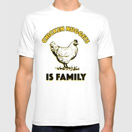 Chicken Nuggets Is Family T-shirt