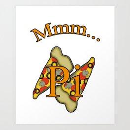 Mmm...Pi Art Print