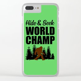 Hide and seek world champ funny quote Clear iPhone Case