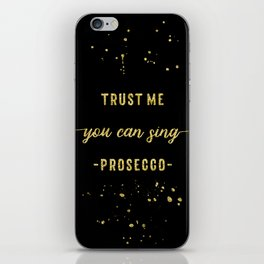 Text Art Gold YOU CAN SING Prosecco iPhone Skin