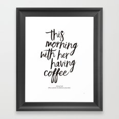 This Morning With Her Having Coffee Art Print Framed Art Print