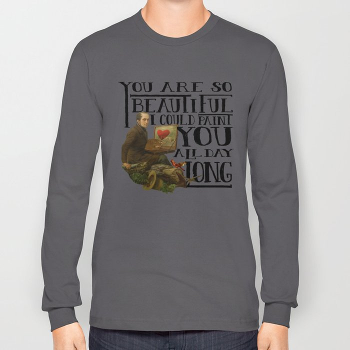 You Are So Beautiful Long Sleeve T-shirt