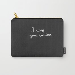 I carry your burdens Carry-All Pouch