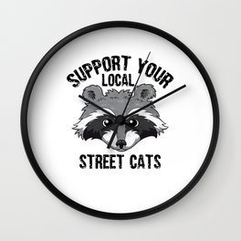 Support Your Local Street Cats Racoon Raccoon Lover Gifts Wall Clock