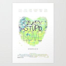 Crazy Stupid Love Art Print