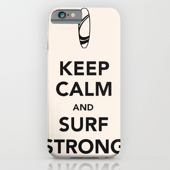 KEEP CALM SURF STRONG iPhone & iPod Case