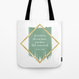 GOD is ALL you need. Tote Bag