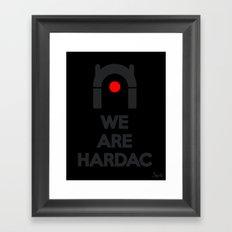 WE ARE HARDAC Framed Art Print