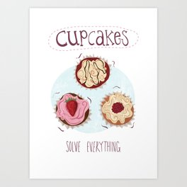 Cupcakes Solve Everything Art Print