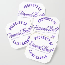 Property of Caine Hannah Coaster