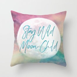 Stay Wild Moon Child Throw Pillow