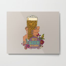 Beer o'clock Metal Print