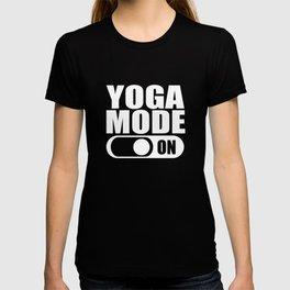 Yoga Mode On Gift T-shirt