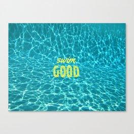 SWIM GOOD Canvas Print