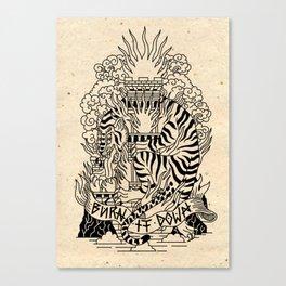 Burn it down! Canvas Print