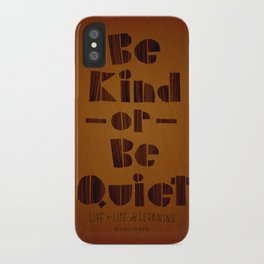 be kind or be quiet iPhone Case
