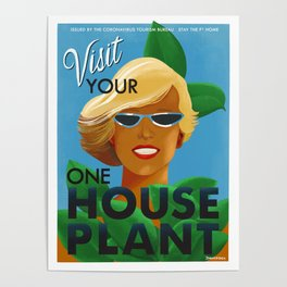 Visit Your One House Plant Poster