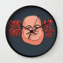 "Sometimes ""No"" Means ""Yes"" Wall Clock"