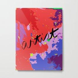 ARTIST in reds, blues, purples Metal Print