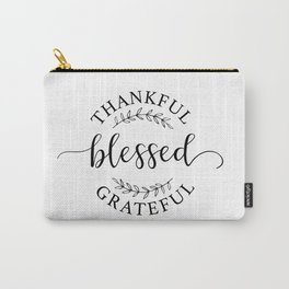 Thankful, blessed, and grateful! Carry-All Pouch
