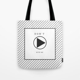 do not play with me Tote Bag