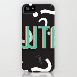 WTF? iPhone Case