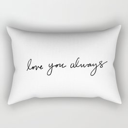 Love You Always Rectangular Pillow