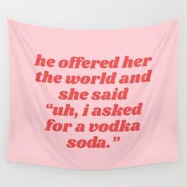 vodka soda Wall Tapestry