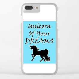 Unicorn Of Your Dreams (Black) Clear iPhone Case