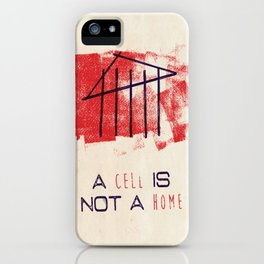 A Cell Is Not A Home iPhone Case
