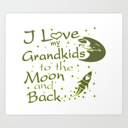 I Love My GrandKids to the Moon and Back Art Print