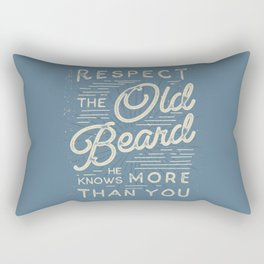Respect The Old Beard He Knows More Than You Rectangular Pillow