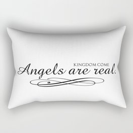 Angels are real. Rectangular Pillow