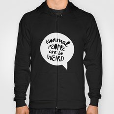 Normal people are so weird Hoody