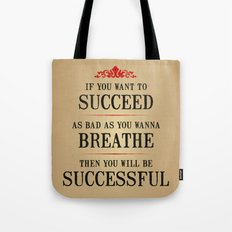 How bad do you want to be successful - Motivational poster Tote Bag